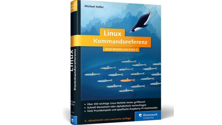 Linux Kommandoreferenz. Shell-Befehle von A bis Z. Von Michael Kofler. Rheinwerk Verlag